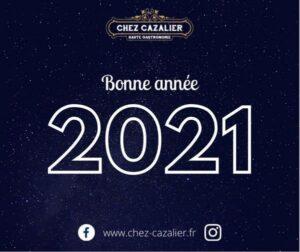 Bonne Année 2021 de la part de Chez Cazalier